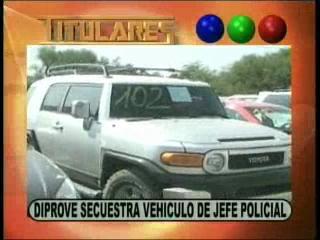 Diprove secuestra vehículo de jefe policial