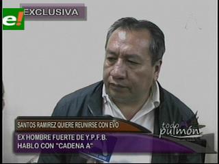 """Santos Ramírez: """"Cuando salga de la cárcel buscaré al Presidente Evo"""""""