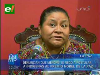 Denuncian que Menchú se niega a postular a indígenas al premio Nobel de la Paz