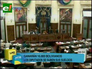 Senadores y diputados incrementan su salario a Bs 16.800