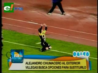 Chumacero tiene definido su futuro en el exterior, Villegas busca remplazo