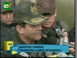 Comandante de la Policía reporta 15 muertos y 50 heridos en Palmasola
