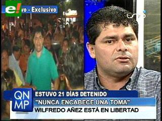Wilfredo Añez: «Nunca encabecé una toma de trancas»
