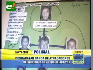 FELCC desbarata peligrosa banda de atracadores en Santa Cruz