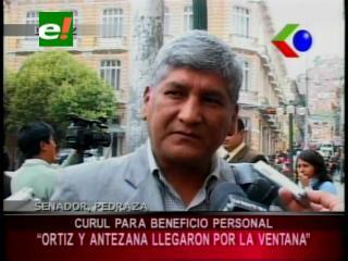 """Senador Pedraza: """"Ortiz y Antezana entraron al Senado por la ventana, utilizan el curul para beneficio personal"""""""