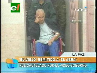"""""""El Viejo"""" remitido a la cárcel de El Abra en Cochabamba por motivos de seguridad"""