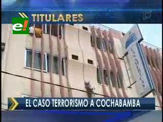 Juez determinó que el caso terrorismo sea trasladado a Cochabamba
