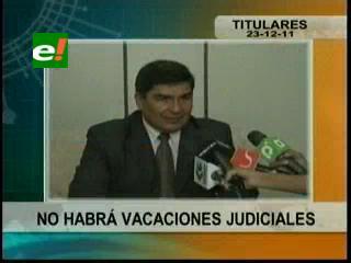 Santa Cruz: Jueces y funcionarios del Órgano Judicial no tendrán vacaciones de fin de año