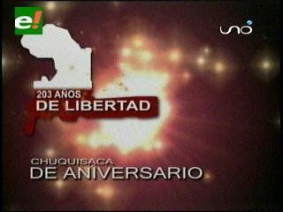 203 años de libertad, Chuquisaca está de aniversario