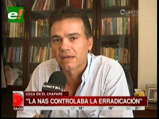 """Ex zar antidrogas: """"Salida de la NAS deja un vacío en la erradicación del Chapare"""""""
