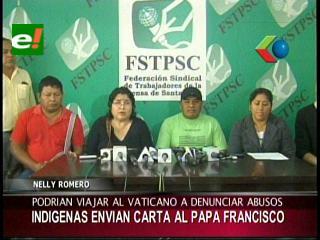Indígenas del TIPNIS denunciarán ante el Papa atropellos por parte del Gobierno