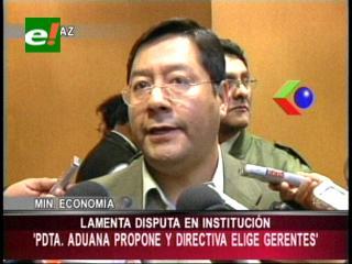 Ministro Arce confirma que Directorio de la Aduana es quien elige a gerentes