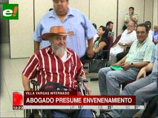 Abogado Arce: «La salud de Villa Vargas es crítica, presumimos envenenamiento»