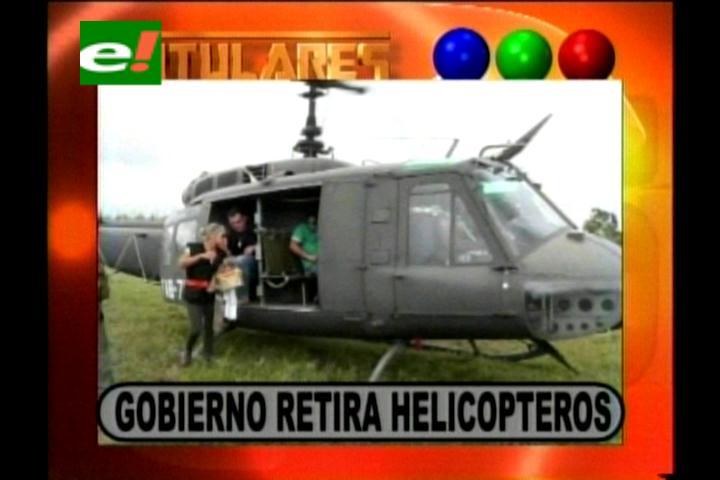 Titulares: Gobierno retira helicópteros que utilizaba la Gobernación cruceña para ayuda humanitaria
