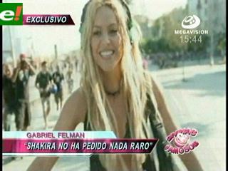 Shakira viene y no es exigente