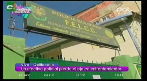 Efectivo policial pierde un ojo en enfrentamiento en Quillacollo