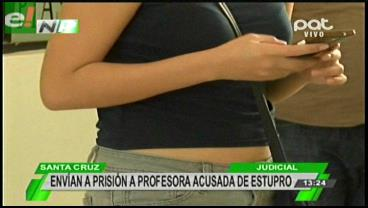Envían a Palmasola a profesora acusada de estupro