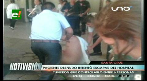 Paciente desnudo intentó escapar del Hospital San Juan de Dios