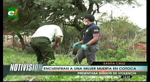 Hallan el cuerpo de una mujer con signos de violencia cerca de Cotoca