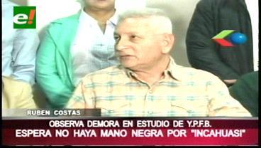 Costas: Urge informe técnico sobre delimitación y factor de distribución del campo gasífero Incahuasi