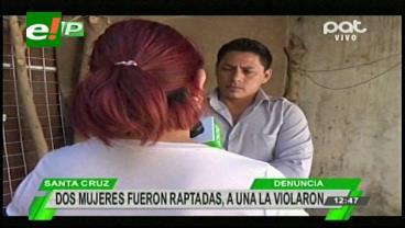 Delincuentes raptan a dos mujeres, a una la violaron