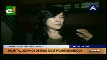 La Paz: Médicos del Hospital Municipal de Los Pinos denuncian despido masivo