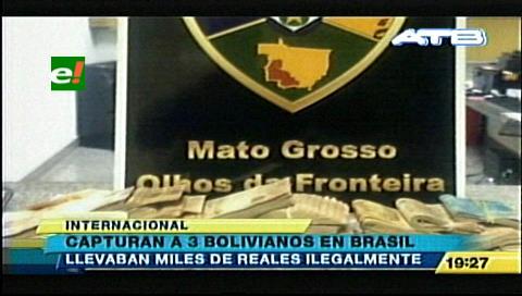 Caen tres bolivianos con miles de reales en Brasil