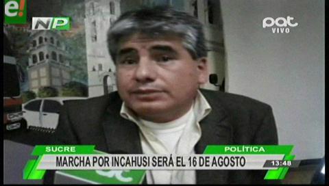Chuquisaqueños marcharán por Incahuasi el 16 de agosto