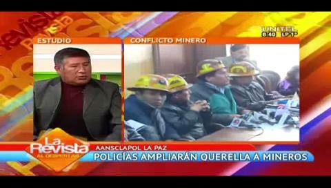 La Paz: Policías apoyan querella contra mineros y piden que se cumpla la ley