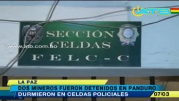 Dos mineros cooperativistas fueron detenidos en Panduro