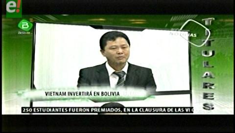 Titulares de TV: Vietnam invertirá en Bolivia