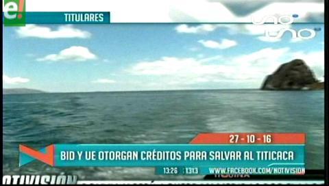 Titulares de TV: El BID otorgará crédito a Bolivia para salvar el lago Titicaca