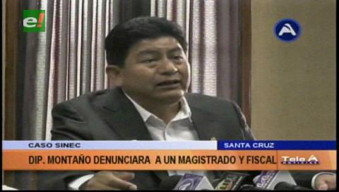 Caso Sinec: Diputado Montaño prepara demanda contra un magistrado y una fiscal