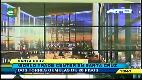 Inicia la construcción del complejo World Trade Center Santa Cruz