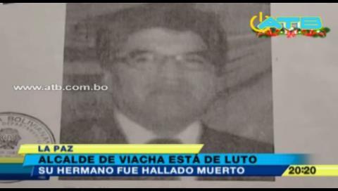 Hallan el cadáver del hermano del Alcalde de Viacha