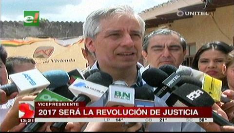 García Linera asegura que el 2017 será el año de la revolución judicial