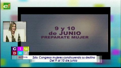 Se realizará el 2do congreso de «Mujeres Construyendo su Destino»