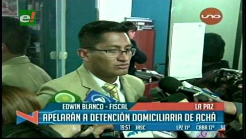 Fiscalía encontró evidencias que sindican a Achá y apelará para revertir detención domiciliaria