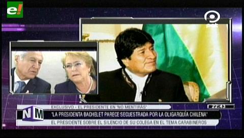 Evo: Bachelet parece secuestrada por la oligarquía chilena