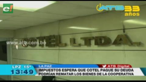 Impuestos podría rematar los bienes de Cotel si no paga su deuda