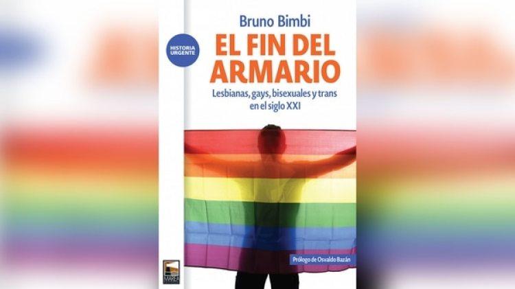"""""""El fin del armario: lesbianas, gays, bisexuales y trans en el siglo XXI"""", de Bruno Bimbi"""