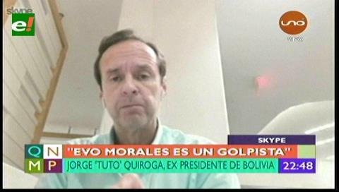 """Tuto Quiroga: """"Evo Morales es un golpista confeso"""""""