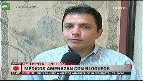Santa Cruz: Médicos no descartan iniciar bloqueos si el Gobierno no escucha sus pedidos
