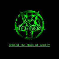 BrainDead: Behind the Mask of Sanity