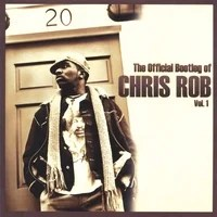 The Official Bootleg Of Chris Rob, Vol. 1