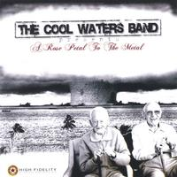 THE COOL WATERS BAND: A Rose Petal to the Metal