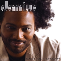 DARRIUS: CAN'T GET ENOUGH