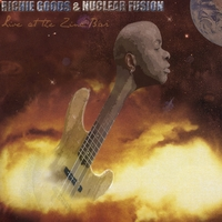 Richie Goods and Nuclear   Fusion Live
