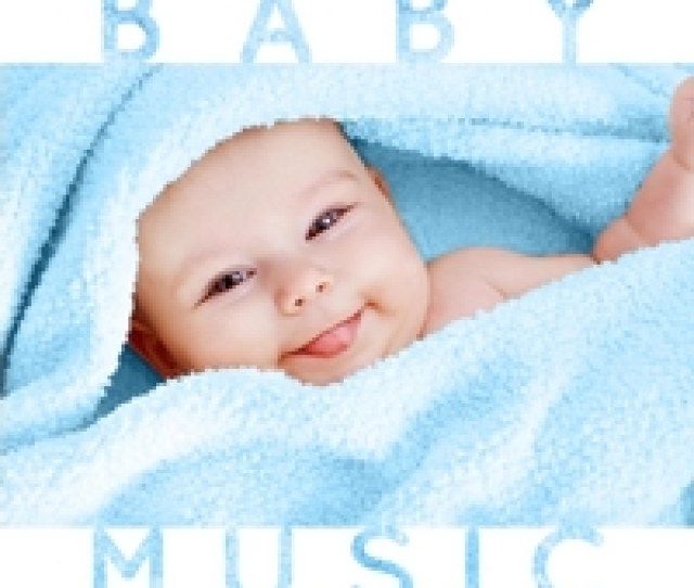 Soothing Baby Music Baby Music Sleep Time Classical Songs Lullabies For Babies