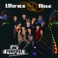 UNIFIED TRIBE: On Purpose